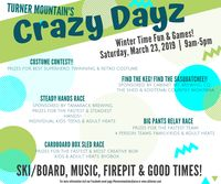 Turner Mountain Crazy Dayz March 23rd